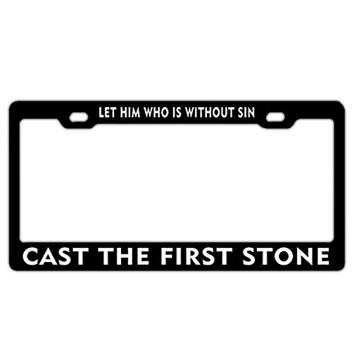 Bible Verses Let Him Who is Without Sin Cast The First Stone Universal License Plate Frame for Women/Men, Black License Plate Covers, Cute Car Tag Frame with Screws