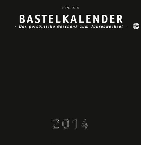 Bastelkalender 2014 schwarz, klein: Das persönliche Geschenk zum Jahreswechsel