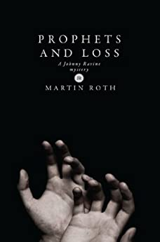 Prophets and Loss (A Johnny Ravine Mystery) by [Roth, Martin]