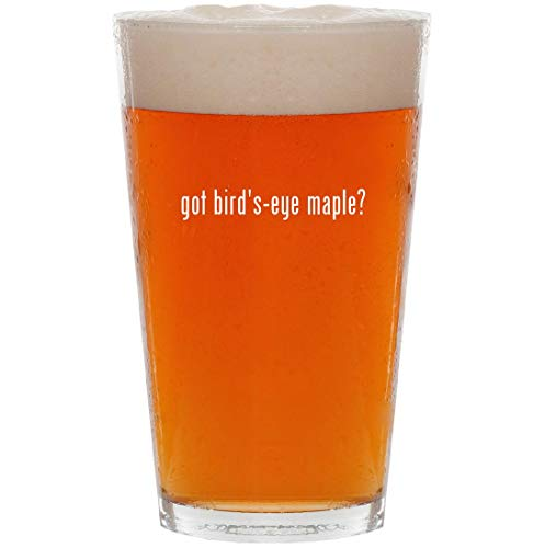 got bird's-eye maple? - 16oz All Purpose Pint Beer Glass