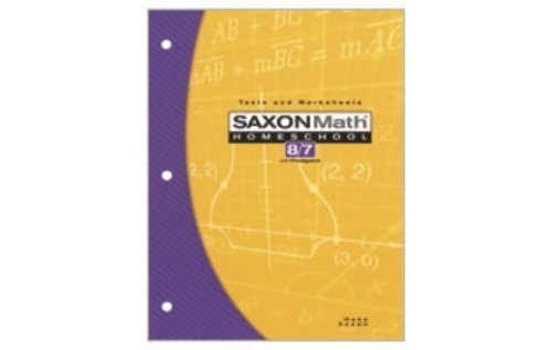 Saxon Math Homeschool 8/7 with Prealgebra: Tests and Worksheets by SAXON PUBLISHERS 1st (first) edition [Paperback(2004)]