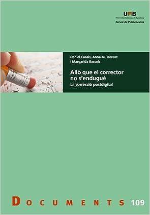 Allò que el corrector no sendugué. La correcció postdigital Documents: Amazon.es: Daniel Casals: Libros
