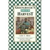 Greengrocer's Guide to the Harvest, Curtis G. Aikens, 1561450529