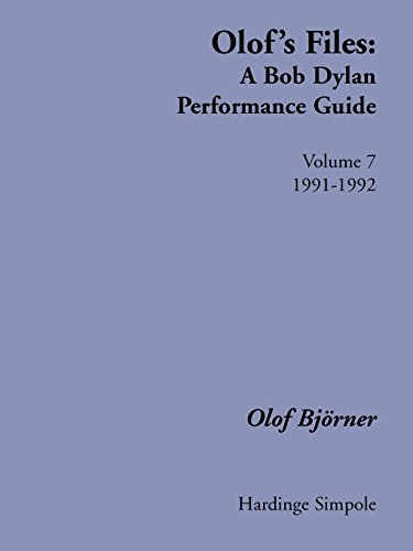 - Olof's Files: A Bob Dylan Performance Guide : Volume 7 : 1991-1992 (Bob Dylan All Alone on a Shelf) (v. 7)