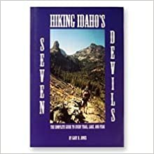 Hiking Idaho's Seven Devils (The Complete Guide to Every