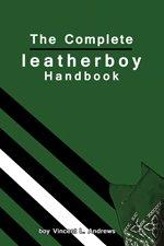 The Complete leatherboy Handbook