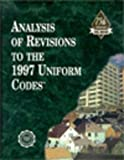 Analysis of Revisions to the 1997 Uniform Codes, ICBO Staff, 1580010067