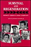 img - for Survival and Regeneration: Detroit s American Indian Community (Great Lakes Books Series) book / textbook / text book