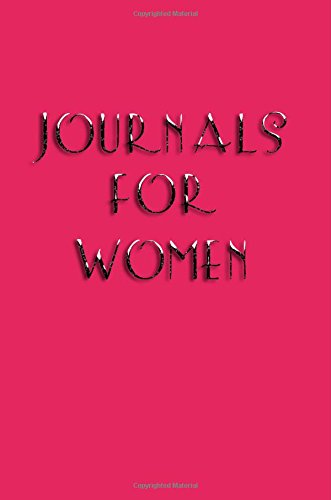 Journals For Women: 6 x 9, 108 Lined Pages (diary, notebook, journal)