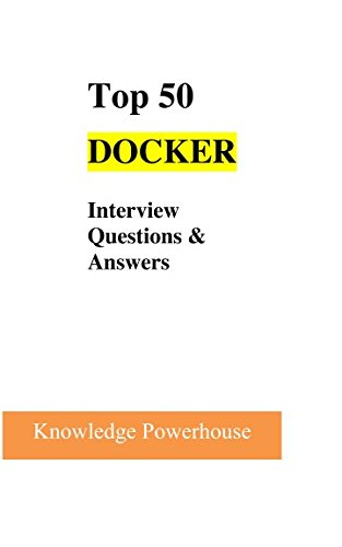 Top 50 Docker Interview Questions and Answers