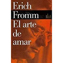 El arte de amar (Biblioteca Erich Fromm/ Erich Fromm Library) (Spanish Edition) by Erich Fromm (2007-01-30)