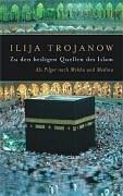 Zu Den Heiligen Quellen Des Islam  Als Pilger Nach Mekka Und Medina