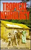 Tropical Neurology, Shakir, Raad A. and Newman, Peter K, 0702019224