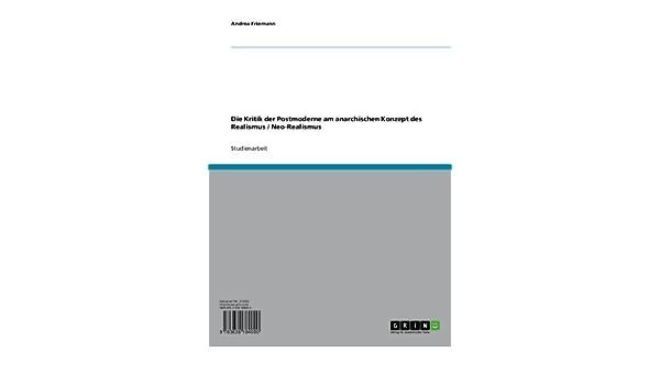 Die Kritik der Postmoderne am anarchischen Konzept des Realismus / Neo-Realismus (German Edition)