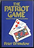 The Patriot Game: National Dreams and Political Realities