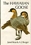 The Hawaiian Goose, Janet Kear and A. J. Berger, 0931130042