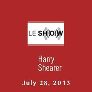 Le Show, July 28, 2013 Radio/TV Program