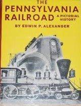 The Pennsylvania Railroad : A Pictorial ()