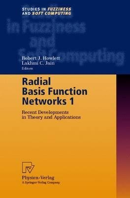 [(Radial Basis Function Networks: Recent Developments in Theory and Applications v. 1 )] [Author: Robert J. Howlett] [Ma
