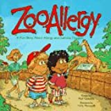 Zooallergy : A Fun Story About Allergy and Asthma Triggers