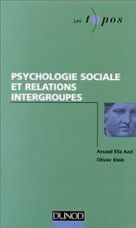 Psychologie sociale et relations intergroupes par  Elia Azzi Assad