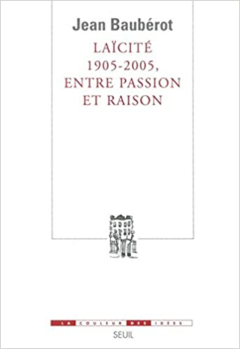 Laïcité 1905-2005, entre passion et raison = Secularization of French society 1905-2005. Between passion and reason