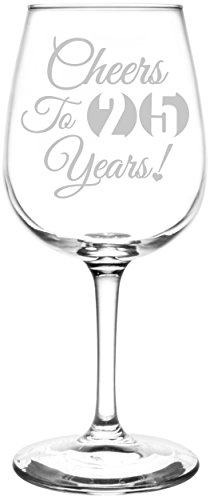 (25th) Cheers To Years Birthday, Anniversary, Graduation, Special Occasions & Celebration Toasting Gift Inspired - Laser Engraved 12.75oz Libbey All-Purpose Wine Taster (25th Anniversary Toasting Glasses)