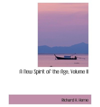 Download [(A New Spirit of the Age, Volume II)] [Author: Richard H Horne] published on (August, 2008) pdf