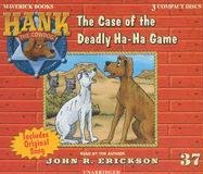The Case of the Deadly Ha-ha Game (Hank the Cowdog)