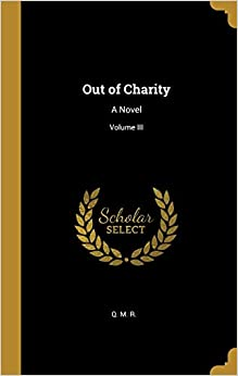 Descargar Torrent En Español Out Of Charity: A Novel; Volume Iii PDF Gratis En Español