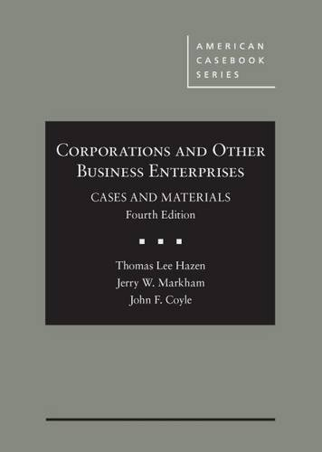 Corporations and Other Business Enterprises, Cases and Materials (American Casebook Series)