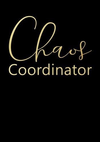Chaos Coordinator Undated Daily Planner (7 x 10 Inches): A Success Oriented Personal 90 Day Planner with Goal Action Plans and A 25-Day Habit Tracker ... Business Gifts for Professional Women)