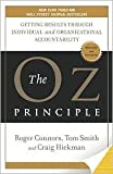 img - for The Oz Principle: Getting Results Through Individual and Organizational Accountability by Roger Connors book / textbook / text book