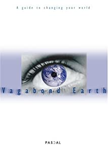 Paperback Vagabond Earth: A Guide to Changing Your World Book