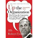Up the Organization (07) by Townsend, Robert C - Bennis, Warren [Hardcover (2007)]