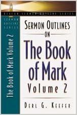 Sermon Outlines on the Book of Mark, Volume 2 (Beacon Sermon