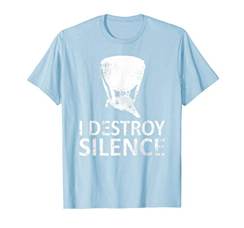 I Destroy Silence - Funny Timpani Players T-Shirt