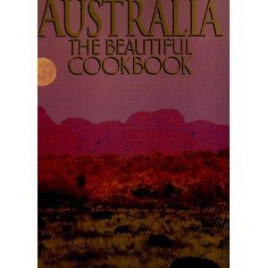 Australia the Beautiful Cookbook