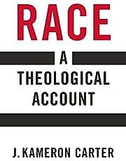 Race: A Theological Account