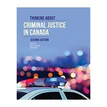 THINKING ABOUT CRIMINAL JUSTICE IN CANADA, 2ND EDITION