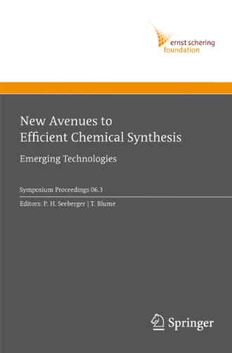 New Avenues to Efficient Chemical Synthesis: Emerging Technologies (Ernst Schering Foundation Symposium Proceedings Book...