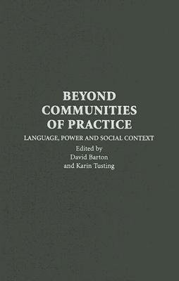 Read Online [(Beyond Communities of Practice: Language Power and Social Context)] [Author: David Barton] published on (January, 2015) ebook