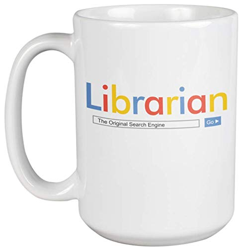 Librarian, The Original Search Engine. Funny Humor Quotes Coffee & Tea Gift Mug Cup For Curator, Organizer, Retired Librarian, Archivist, Chronicler, Librarians, Women And Men (15oz) (Best Ebook Search Engine)