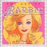 img - for The Art of Barbie: Artists celebrate the world's favorite doll book / textbook / text book