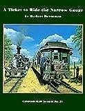 A Ticket to Ride the Narrow Gauge, Herbert Danneman, 0918654246