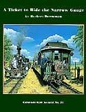 Narrow Gauge Rail (Colorado Rail Annual No. 24: A Ticket to Ride the Narrow Gauge: A Chronological History of the Denver & Rio Grande Narrow Gauge Passenger Trains and Their Equipment, 1871-1981)