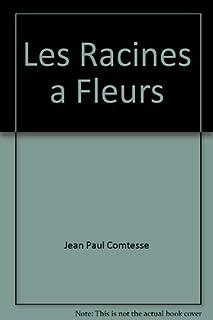 Les racines à fleurs : roman, Comtesse, Jean-Paul
