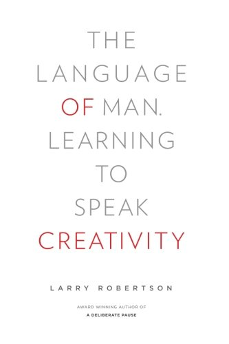 The Language of Man: Learning to Speak Creativity by Daymark Press