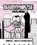 Our Hero (Babymouse (Prebound))