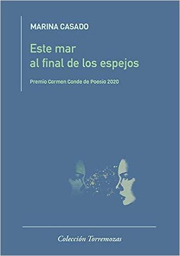 Este mar al final de los espejos: Amazon.es: Casado, Marina: Libros